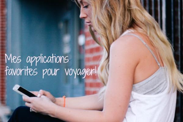 Mes applications mobiles favorites pour voyager bien organisé!